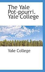 The Yale Pot-Pourri. Yale College