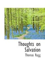Thoughts on Salvation af Thomas Ragg