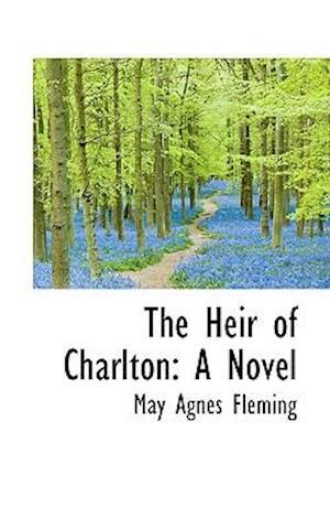 The Heir of Charlton: A Novel