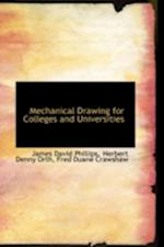 Mechanical Drawing for Colleges and Universities af James David Phillips