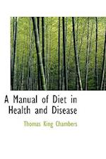 A Manual of Diet in Health and Disease af Thomas King Chambers