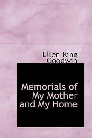 Memorials of My Mother and My Home