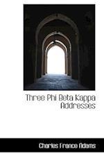 Three Phi Beta Kappa Addresses