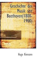 Geschichte Der Musik Seit Beethoven(1800-1900)