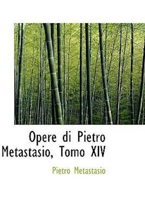 Opere di Pietro Metastasio, Tomo XIV