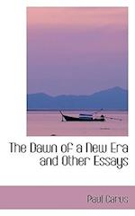 The Dawn of a New Era and Other Essays