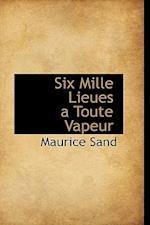 Six Mille Lieues a Toute Vapeur af Maurice Sand