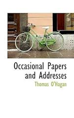 Occasional Papers and Addresses af Thomas O'Hagan