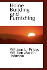 Home Building and Furnishing af William L. Price