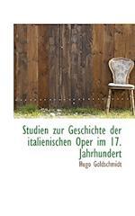 Studien zur Geschichte der italienischen Oper im 17. Jahrhundert