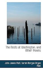 The Nests at Washington, and Other Poems af John James piatt