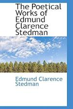 The Poetical Works of Edmund Clarence Stedman af Edmund Clarence Stedman