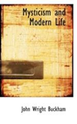 Mysticism and Modern Life af John Wright Buckham