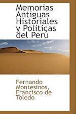 Memorias Antiguas Historiales y Politicas del Peru af Fernando Montesinos