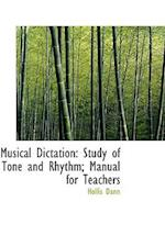 Musical Dictation: Study of Tone and Rhythm; Manual for Teachers