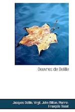 Oeuvres de Delille af Jacques Delille