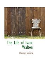 The Life of Isaac Walton af Thomas Zouch