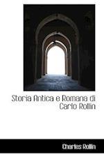 Storia Antica E Romana Di Carlo Rollin af Charles Rollin