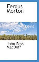 Fergus Morton af John Ross Macduff