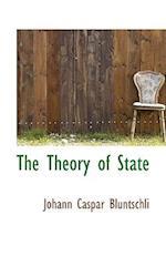 The Theory of State af Johann Caspar Bluntschli