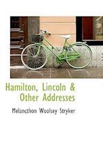 Hamilton, Lincoln & Other Addresses