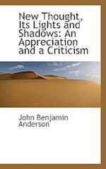 New Thought, Its Lights and Shadows af John Benjamin Anderson