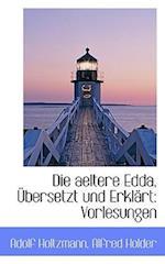 Die Aeltere Edda, Bersetzt Und Erkl Rt