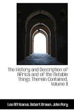 The History and Description of Africa and of the Notable Things Therein Contained, Volume II af Leo Africanus