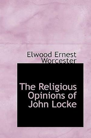 The Religious Opinions of John Locke