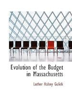 Evolution of the Budget in Massachusetts af Luther Halsey Gulick