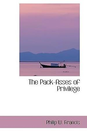 The Pack-Asses of Privilege