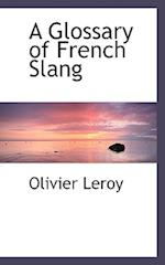 A Glossary of French Slang af Olivier Leroy