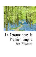 La Censure Sous Le Premier Empire af Henri Welschinger