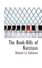 The Book-Bills of Narcissus af Richard Le Gallienne