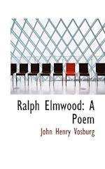 Ralph Elmwood af John Henry Vosburg