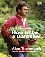 The Complete How to be a Gardener af Alan Titchmarsh