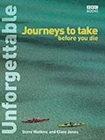 Unforgettable Journeys To Take Before You Die af Steve Watkins, Clare Jones