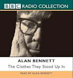 The Clothes They Stood Up in af Alan Bennett, Author