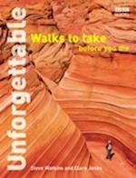 Unforgettable Walks To Take Before You Die af Clare Jones, Steve Watkins