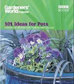 101 Ideas for Pots (Gardeners' World Magazine)