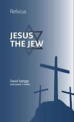 Jesus the Jew (Refocus)