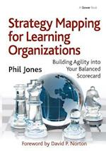 Strategy Mapping for Learning Organizations af Phil Jones, David P Norton