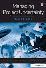 Managing Project Uncertainty (Advances in Project Management)