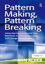 Pattern Making, Pattern Breaking