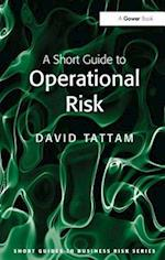 A Short Guide to Operational Risk (Short Guides to Business Risk)