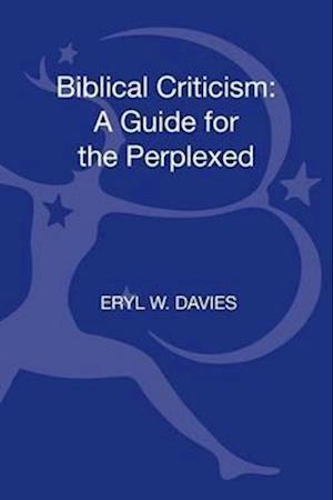 Biblical Criticism: A Guide for the Perplexed