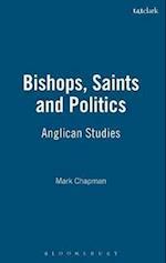 Bishops, Saints and Politics af Mark Chapman