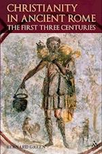 Christianity in Ancient Rome: The First Three Centuries