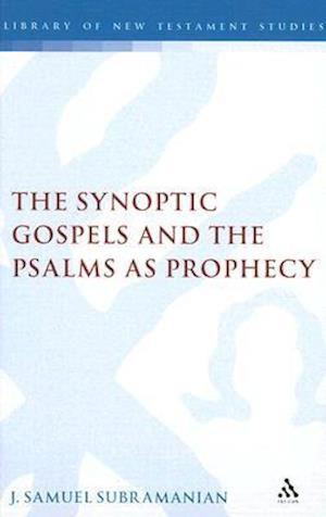 The Synoptic Gospels and the Psalms as Prophecy