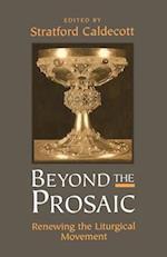 Beyond the Prosaic af Stratford Caldecott